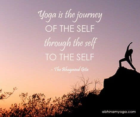 """Yoga is the journey of the self, through the self, to the self."""
